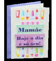 Cartão - Mamãe Hoje o Dia é Só Seu